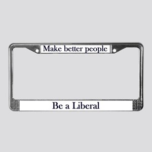Be a Liberal License Plate Frame