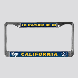 I'd Rather be in California License Plate Frame