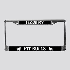 I Love My Pit Bulls (PLURAL) License Plate Frame