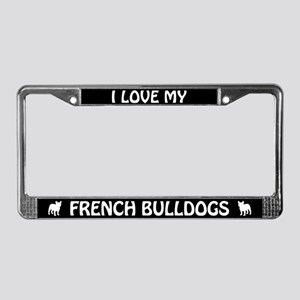 I Love My French Bulldogs (PLURAL) License Frame