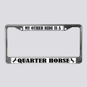 My Other Ride is a Quarter Horse License Frame
