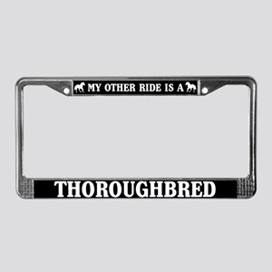 My other ride is a thoroughbred License Plate Fram