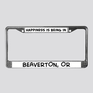 Happiness is Beaverton License Plate Frame