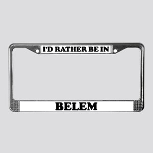 Rather be in Belem License Plate Frame