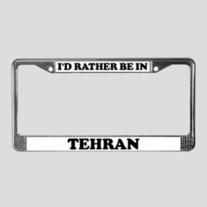 Rather be in Tehran License Plate Frame