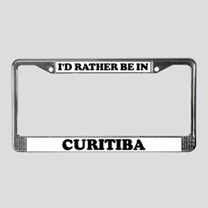 Rather be in Curitiba License Plate Frame