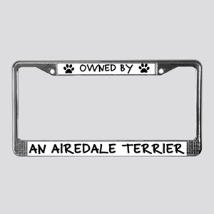 Owned by an Airedale Terrier License Plate Frame