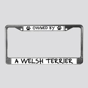 Owned by a Welsh Terrier License Plate Frame
