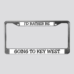 Rather Be Going to Key West License Plate Frame