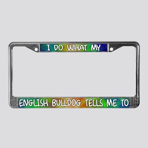Do what English Bulldog License Plate Frame
