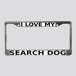 I Love My Search Dog License Plate Frame