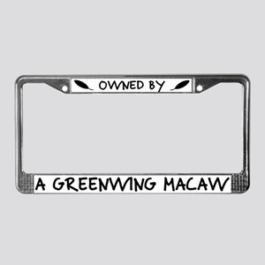 Owned by a Greenwing Macaw License Plate Frame