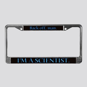 I'm A Scientist Quote License Plate Frame