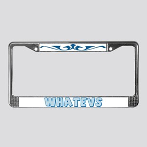 Whatevs License Plate Frame