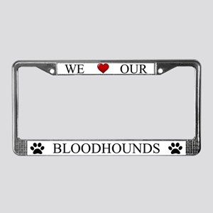 White We Love Our Bloodhounds Frame