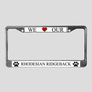 White We Love Our Rhodesian Ridgeback Frame