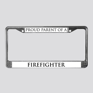 Proud Parent: Firefighter License Plate Frame