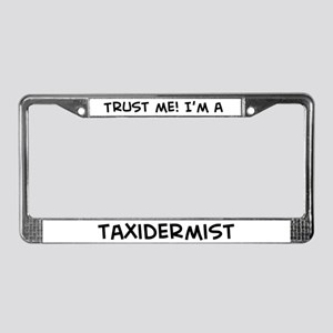 Trust Me: Taxidermist License Plate Frame