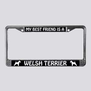 My Best Friend Is A Welsh Terrier License Frame