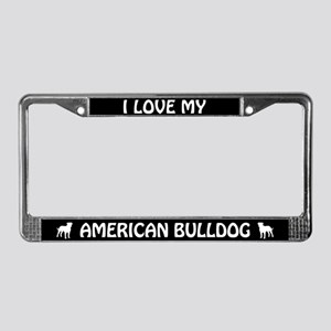 I Love My American Bulldog License Plate Frame