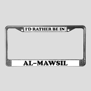 Rather be in Al-Mawsil License Plate Frame