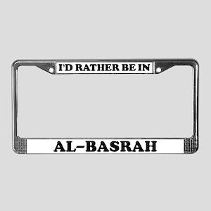 Rather be in Al-Basrah License Plate Frame