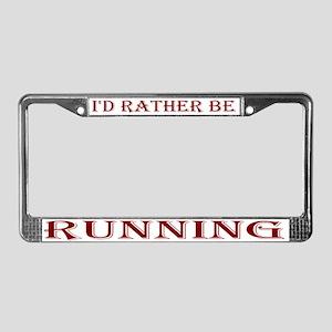I'd rather be License Plate Frame