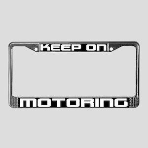 Keep On Motoring License Plate Frame