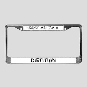 Trust Me: Dietitian License Plate Frame