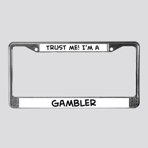 Trust Me: Gambler License Plate Frame