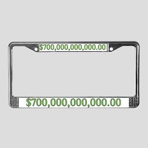 700 Billion Dollars License Plate Frame