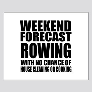 Weekend Forecast Rowing Sports Design Small Poster