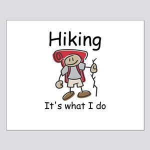Hiking, it's what I do Small Poster