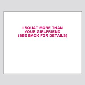 I SQUAT MORE THAN YOUR GIRLFRIEND Small Poster