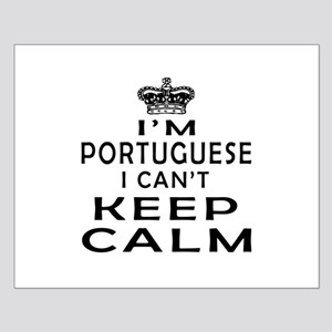 I Am Portuguese I Can Not Keep Calm Small Poster