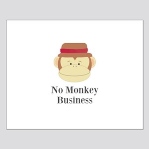 No Monkey Business Posters
