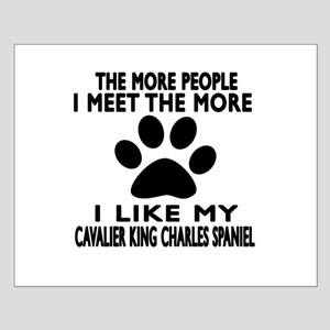 I Like More My Cavalier King Charles Small Poster