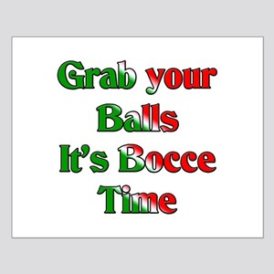 Grab your Balls. It's Bocce T Small Poster