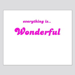 EVERYTHING IS WONDERFUL Small Poster