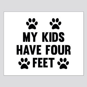 My Kids Have Four Feet Small Poster
