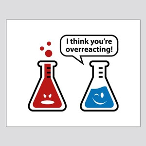 I Think You're Overreacting! Small Poster