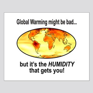 Global Warming Humidity funny Small Poster