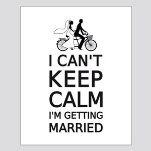 I can't keep calm, I'm getting married Posters