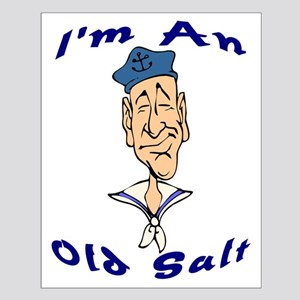 """I'm An Old Salt"" Small Poster"