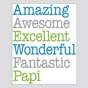 Papi - Amazing Fantastic Small Poster