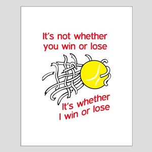 WIN OR LOSE TENNIS Posters