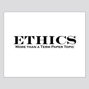 Ethics: More than Term Paper Small Poster
