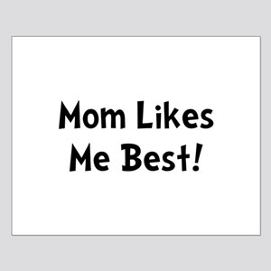 Mom Likes Me Best Small Poster