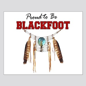 Proud to be Blackfoot Small Poster