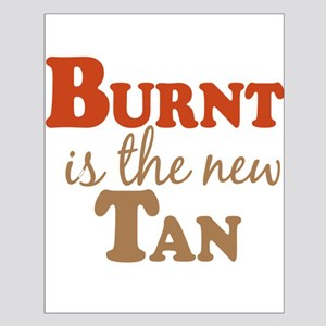 Burnt is the new Tan Small Poster